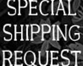 Special Shipping Request