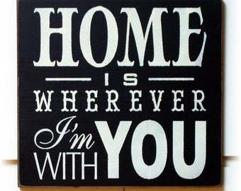 Home is wherever I'm with you typography wood sign