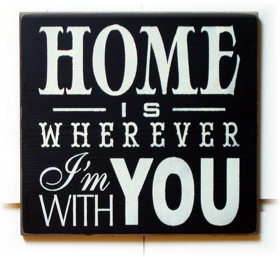 home is wherever i m with you typography wood sign