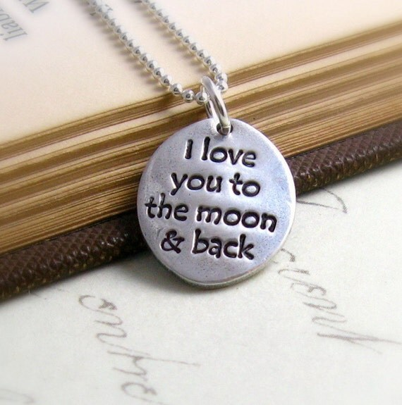 I Love You Quotes: Items Similar To I Love You To The Moon And Back Silver