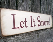 Small Primitive Holiday Wood Sign- Let It Snow