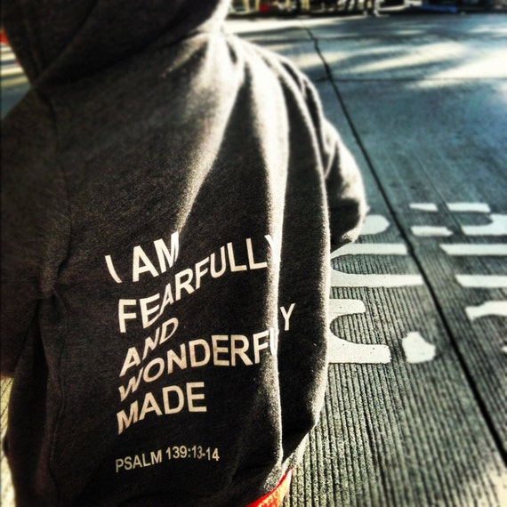 fearfully and wonderfully made hoodie