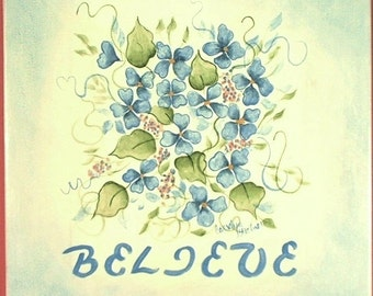 Believe Sign & Violets Hand Painted Art 544