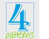 Any FOUR Patterns - INSTANT DOWNLOAD!