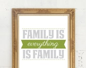 11 x 17 Family is everything is family print