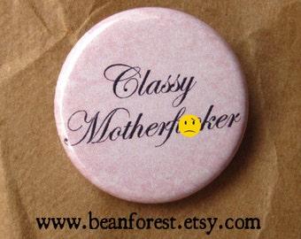 classy mofo   -mature-  - pinback button badge