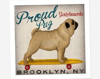 PROUD PUG Skateboards Longboards ILLUSTRATION Giclee Print  signed Pug Dog