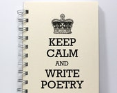 Poetry Journal Notebook Sketch Book Diary - Keep Calm and Write Poetry - Small Notebook 5.5 x 4.25 Inches - Ivory