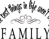 Quote-Family the best things in life aren't things-special buy any 2 quotes and get a 3rd quote free of equal or lesser value