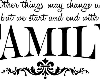 Quote-Other things may change but we start and end with family-special buy any 2 quotes and get a 3rd quote free of equal or lesser value