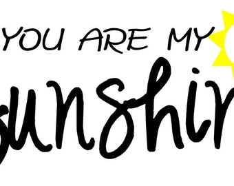Quote-You Are My Sunshine-special buy any 2 quotes and get a 3rd quote free of equal or lesser value