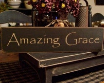 Amazing Grace, Wood Sign, Primitive Sign, Rustic Sign, Country Decor, Hand Painted Sign