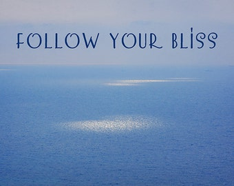 Follow Your Bliss - Beach Therapy - 8x12 Print - Inspirational Art - Made in Israel