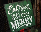 EAT DRINK and be MERRY Sign/Christmas Sign/Green/White/Christmas Party Decor/Wood Sign
