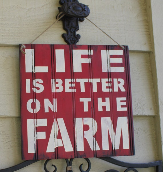 LIFE is Better at the FARM Sign/Red/Farm Art/Farm decor