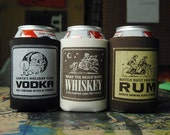 Vodka, whiskey or Rum - Screenprint Drink koozie