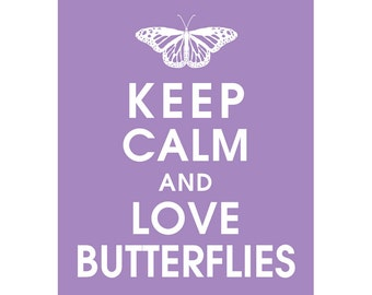 Keep Calm and LOVE BUTTERFLIES (B) - Art Print (Featured in Imperial Violet) Keep Calm Art Prints and Posters