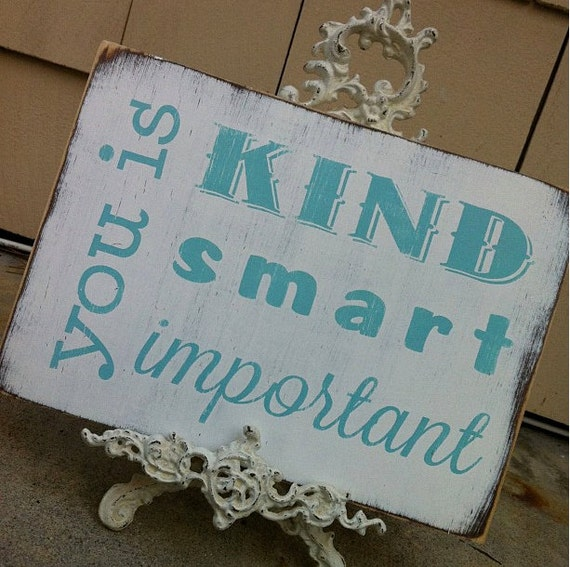 You is Kind You is Smart You is Important from The Help Distressed Sign Vintage Style