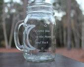 Mason Jar, I Love You To The Moon And Back, Personalized mason Jar
