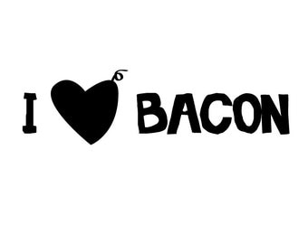 I heart Bacon Bumper Sticker, Decal, Die Cut