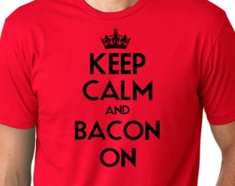 Keep Calm and Bacon On guys T-shirt screenprinted Tee