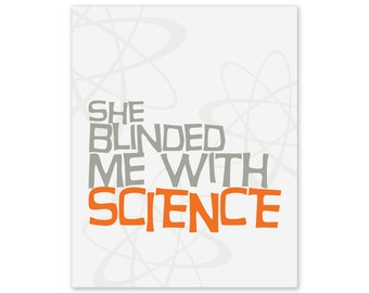 Quote Artwork: She Blinded Me With Science Art Print Digital Print Orange & Gray
