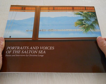 Portraits and Voices of the Salton Sea -  Portraits and Interviews by Christina Lange 10x8 photo and text book