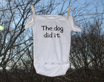 The Dog Did It - text Infant Bodysuit