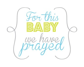 For This Baby We Have Prayed Nursery Printable