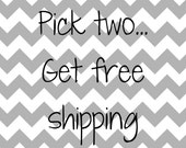 Buy Two, Get Free Shipping