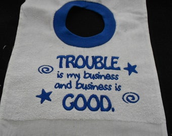 Boys Trouble is my business Bib
