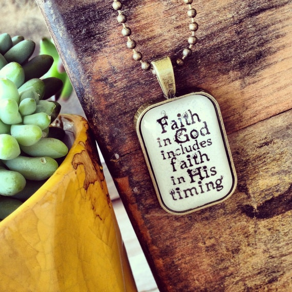FAITH in God includes faith in His timing necklace