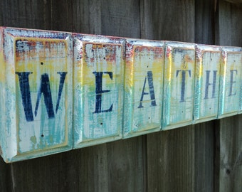 WEATHER THE STORM Nautical Wooden Sign, Beachy Wall Art, Coastal living