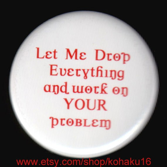 Drop Everything Button