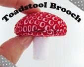 Toadstool Brooch