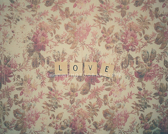 """Love Photograph, Dreamy & Vintage Inspired, Words, Letters, Floral - Cute - Home Decor, Fine Art Photography - """"LOVE"""""""