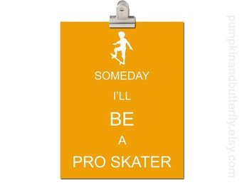 Kids Wall Art, Children's Art Print Poster, Modern Nursery, Boys Room Decor, Boys Room Art Nursery, Skateboard, Someday I'll Be A Pro Skate