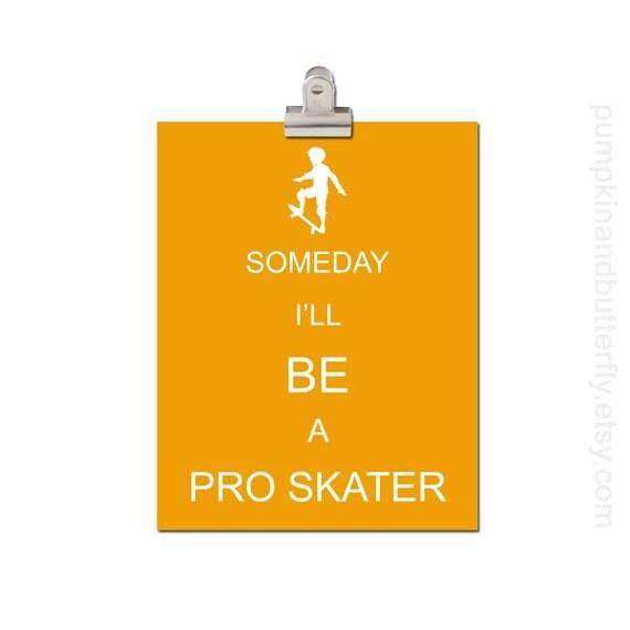 Kids Wall Art, Children's Art Print Poster, Modern Nursery, Boys Room Decor, Boys Room Art Nursery, Skateboard, Someday I'll Be A Pro Skate