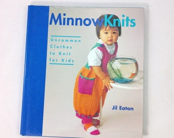 Minnow Knits: Uncommon Clothes To Knit For Kids - used hardback knitting book - by Jil Eaton