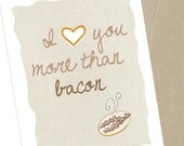 Valentines Day Card, I Love You More Than Bacon, 5x7
