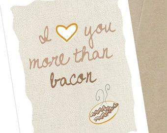 I Love You More Than Bacon, Bacon Card, Food Card, Funny Card, 5x7