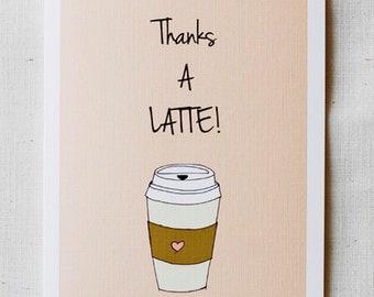 Thank You Card- Thanks A Latte