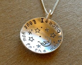 I Love You to the Moon and Back Necklace - Hand Stamped