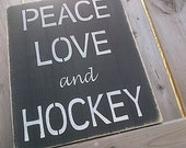PEACE, LOVE and HOCKEY wooden sign