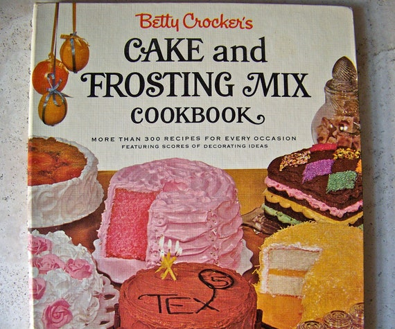Cake Decorating Cookbook : Vintage Betty Crocker Cake and Frosting Mix Cookbook First