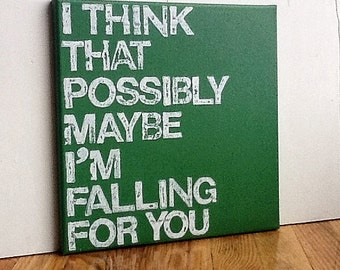 12X12 Canvas Sign - I Think That Possibly Maybe I'm Falling For You, Typography word art, Gift, Decoration, Green and White