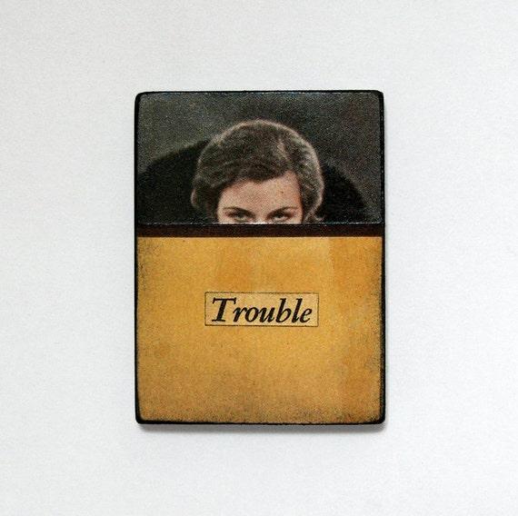 Trouble - Unique Collage Kitchen Magnet