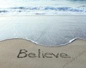 BELIEVE Sand Writing