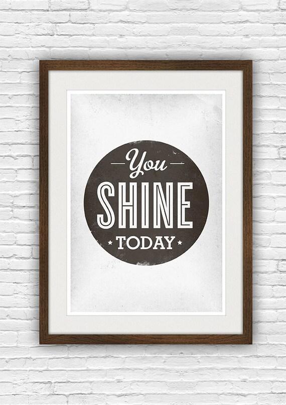 encourageant les mots devis impression, noir et blancs, optimistes, affiche typographique, typographie minimaliste, vous brillez aujourd'hui 8 x 10 ou A4