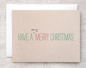 Funny Christmas Card - Cute Very Merry Christmas - Typography Card Green, Red, Brown Recycled Card